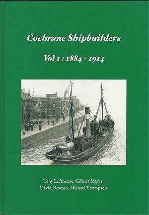 Cochrane Shipbuilders Volume 1: 1884-1914 & Volume: Mayes, Gilbert; Thompson,