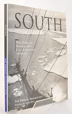 South: The Story of Shackleton's Last Expedition: Shackleton, Ernest