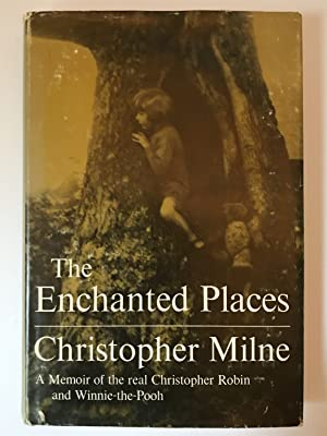 The Enchanted Places A Memoir of the: Milne, Christopher