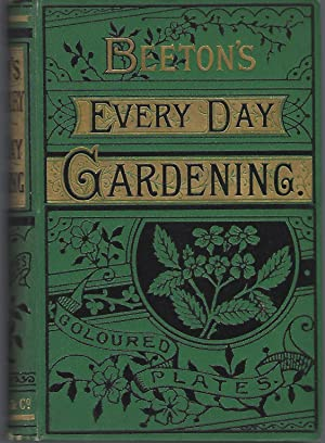 Beeton's Dictionary of Every-Day Gardening: Beeton, Samuel Orchart