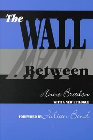 The Wall Between: Braden, Anne