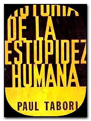 historia de la estupidez humana paul tabori: Historia De La