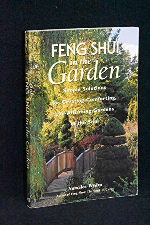 Feng Shui in the Garden; Simple Solutions for Creating Comforting, Life-Affirming Gardens of the ...