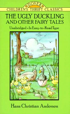 The Ugly Duckling and Other Fairy Tales: Andersen, Hans Christian