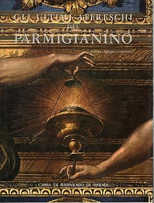 Gli ultimi affreschi del Parmigianino: Augusta Ghidiglia Quintavalle