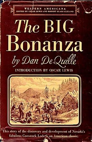 The Big Bonanza: An Authentic Account of: De Quille, Dan;