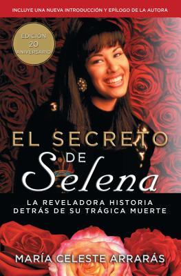 El Secreto de Selena (Selena's Secret): La: Arraras, Maria Celeste