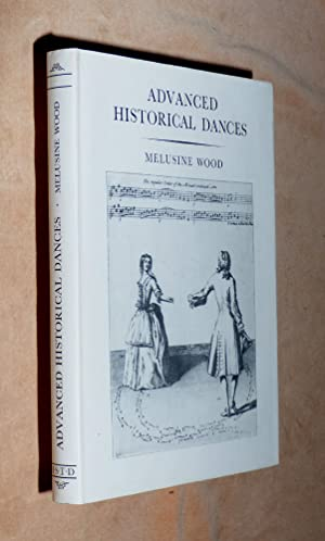ADVANCED HISTORICAL DANCES:Being a second supplement to Some Historical Dances