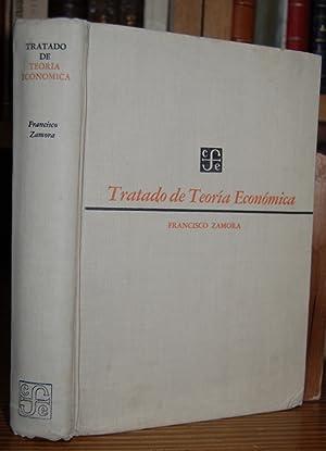 TRATADO DE TEORIA ECONOMICA. Primera edición: ZAMORA, Francisco