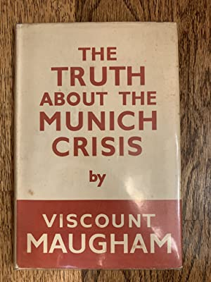 The Truth About The Munich Crisis: Viscount Maugham