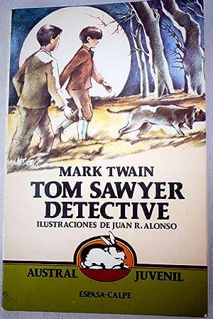 Tom Sawyer detective: Twain, Mark