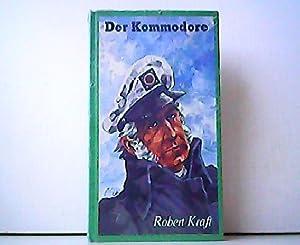 Der Kommodore. Wir Seezigeuner - II. Band.: Robert Kraft und