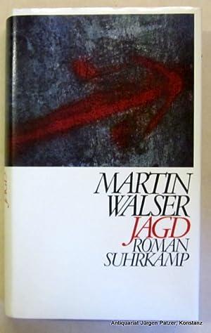 Jagd. Roman. Frankfurt, Suhrkamp, 1988. 222 S.,: Walser, Martin.
