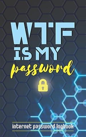 WTF Is My Password: Internet Password Logbook: Books, Crackerjack