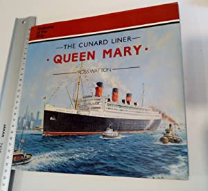 The Cunard Liner Queen Mary Anatomy of: Watton, Ross