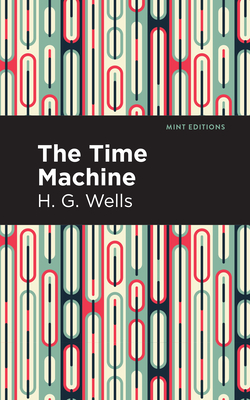The Time Machine (Paperback or Softback): Wells, H. G.