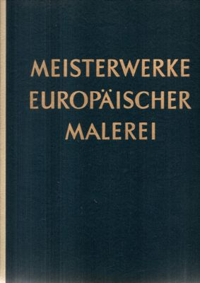 Bild des Verkäufers für Meisterwerke europäischer Malerei. Bildband. zum Verkauf von Leonardu