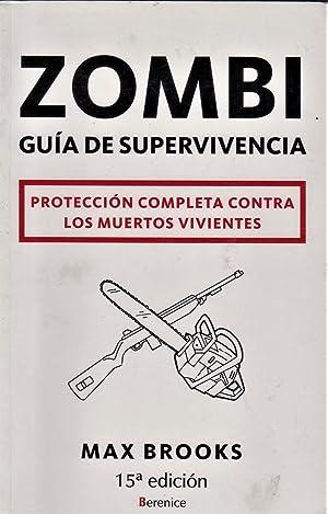 Zombi. Guía de supervivencia. Protección completa contra: BROOKS, Max.-