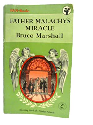 Father Malachy's Miracle: A Diverting Novel of: Bruce Marshall
