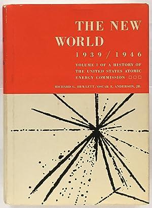 The New World 1939/1946. Volume I of: Richard G. Hewlett;