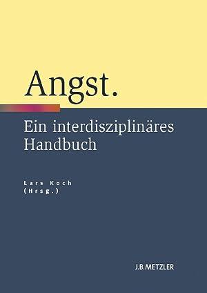 Bild des Verkäufers für Angst. Ein interdisziplinäres Handbuch. zum Verkauf von Frölich und Kaufmann