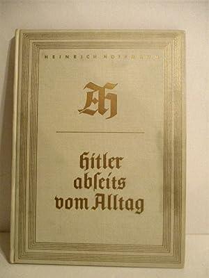 Hitler Abseits Vom Alltag.: Hoffmann, Heinrich.