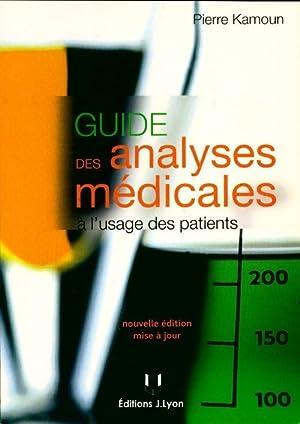Guide des analyses médicales à l'usage des: Pierre Kamoun