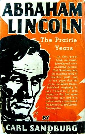 Abraham Lincoln: The Prairie Years: Sandburg, Carl