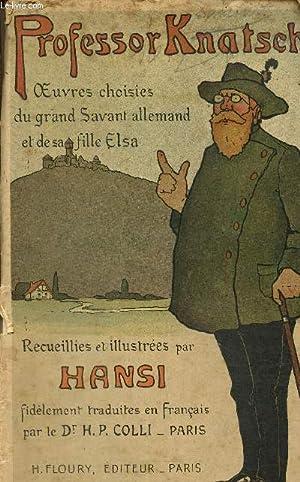Professor knatschké / Oeuvres choisies du grand: Hansi