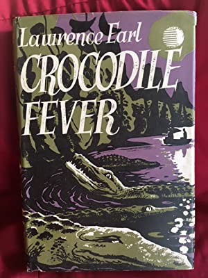 Crocodile Fever: A True Story of Adventure: Lawrence Earl