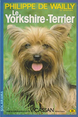 Le yorkshire terrier: PHILIPPE DE WAILLY