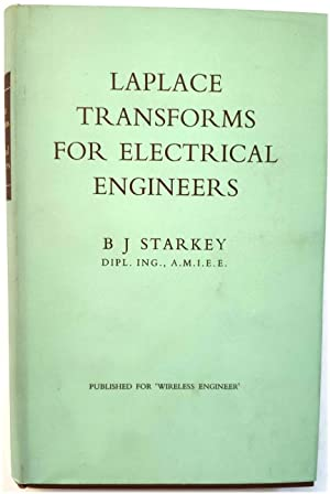 Laplace Transforms for Electrical Engineers: Starkey, B. J.