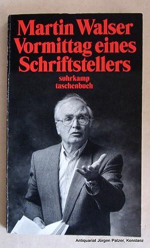Vormittag eines Schriftstellers. Frankfurt, Suhrkamp, 1996. Kl.-8vo.: Walser, Martin.