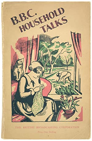 B.B.C. Household Talks, 1928. Being extracts from talks broadcast in 1928, reprinted with illustr...