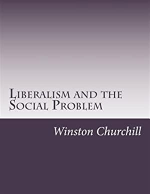 Liberalism and the Social Problem: Churchill, Winston