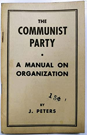 The Communist Party: A Manual on Organization