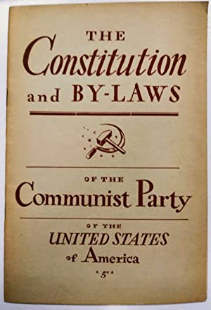 The Constitution and By-Laws of the Communist Party of the United States