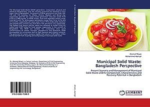 Municipal Solid Waste: Bangladesh Perspective: Ahsan, Amimul|Alamgir, Muhammed