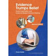 Evidence Trumps Belief: Nurse Anesthetists and Evidence-Based: Biddle, Chuck