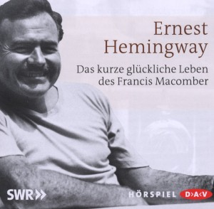 Das kurze und glà ¼ckliche Leben des Francis: Hemingway, Ernest