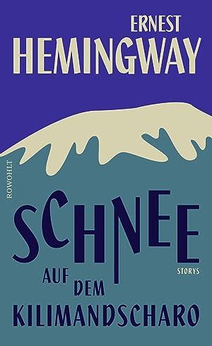 Schnee auf dem Kilimandscharo: Ernest Hemingway
