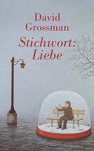 Stichwort: Liebe: Grossman, David