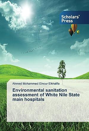 Environmental sanitation assessment of White Nile State: Elkhalifa, Ahmed Mohammed