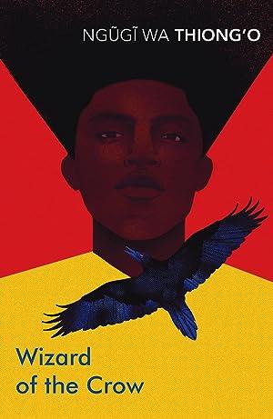 Wizard of the Crow: Ngugi wa Thiong\'o