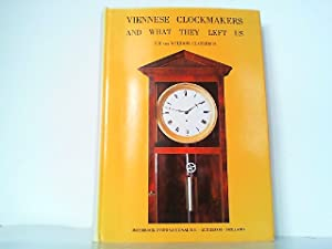 Viennese Clockmakers and What They Left Us.: Claterbos, F.H. Van