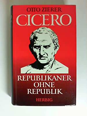 Cicero : Republikaner ohne Republik.