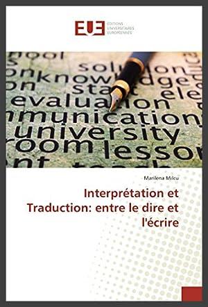 Interpretation Et Traduction: Entre Le Dire Et