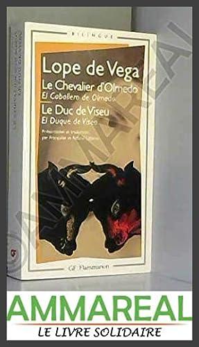 """Le Chevalier d'Olmedo, suivi de """"Le Duc"""