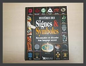 MYSTERES DES SIGNES & SYMBOLES. Reconnaître et