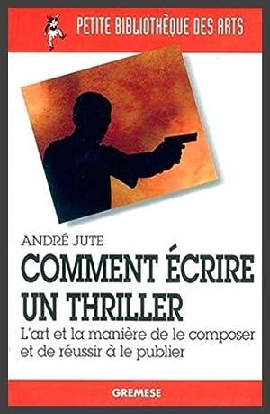 Comment écrire un thriller : L'art et